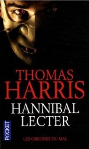 Thomas Harris - Hannibal Lecter : Les origines du mal