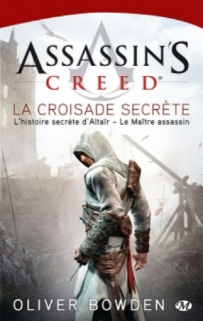 Oliver Bowden - Assassin's Creed : La croisade secrète