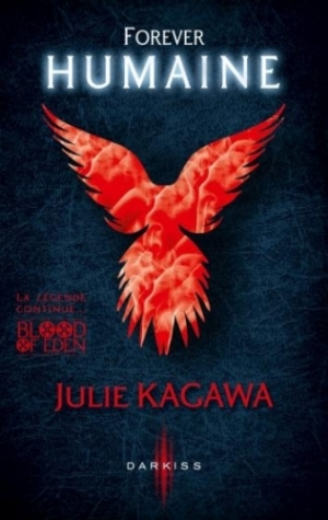 Julie Kagawa - Blood of Eden, tome 3 : Forever Humaine
