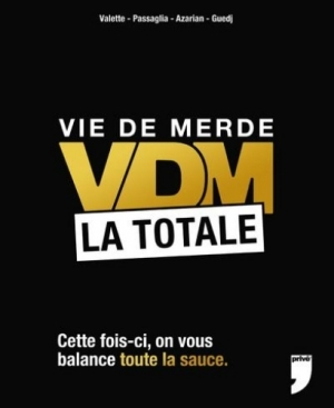 Collectif - Vie de Merde, la totale