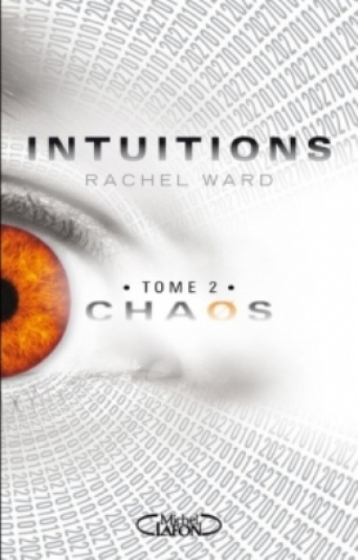 Rachel Ward - Intuitions, tome 2 : Chaos