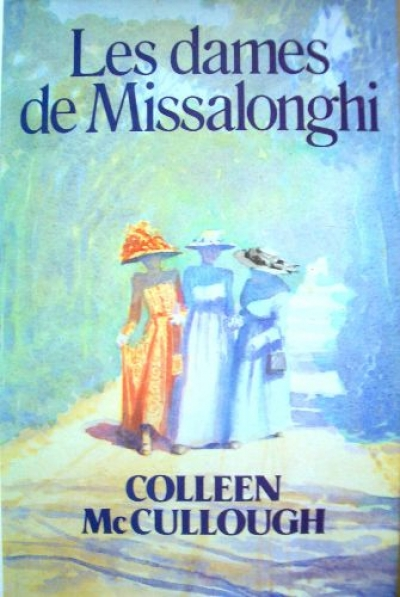 Colleen McCullough -  Les dames de Missalonghi