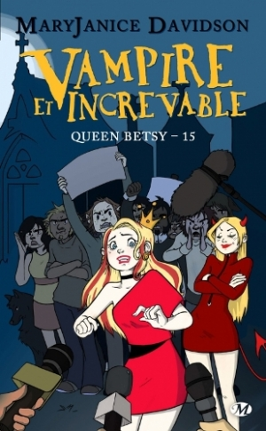 MaryJanice Davidson - Queen Betsy, tome 15 : Vampire et increvable
