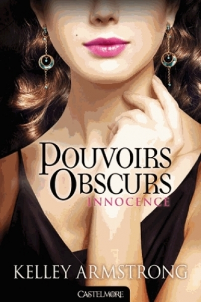 Kelley Armstrong - Pouvoirs Obscurs, tome 4 : Innocence