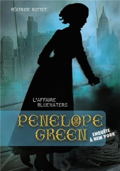 Béatrice Bottet - Pénélope Green, tome 2 : L'affaire Bluewaters