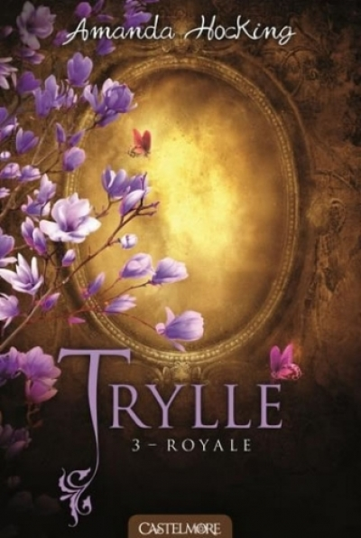 Amanda Hocking - Trylle, tome 3 : Royale