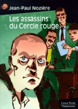 Jean-Paul Nozière - Les assassins du Cercle rouge