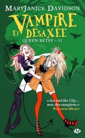 MaryJanice Davidson - Queen Betsy, tome 11 : Vampire et Désaxée