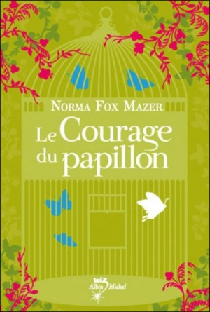 Norma Fox Mazer - Le courage du papillon