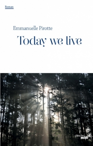 Emmanuelle Pirotte - Today we live