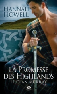 Hannah Howell - Le Clan Murray, tome 1 : La promesse des Highlands