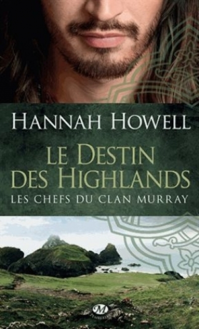 Hannah Howell - Les Chefs du Clan Murray, tome 1 : Le destin des highlands