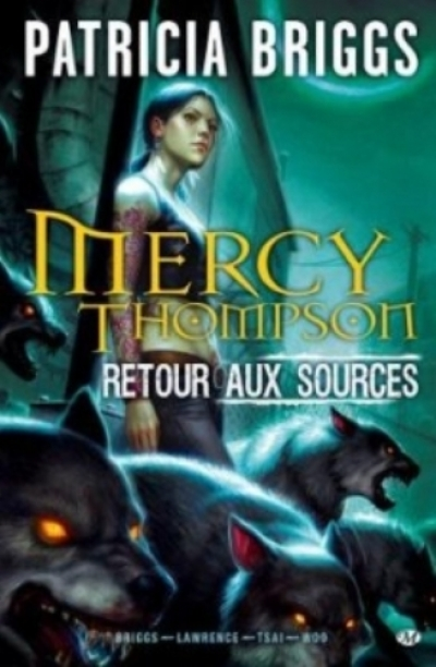 Patricia Briggs, David Lawrence et Amelia Woo - Mercy Thompson : Retour aux sources