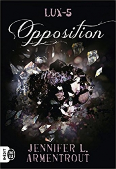 Jennifer L. Armentrout - Lux, tome 5 : Opposition