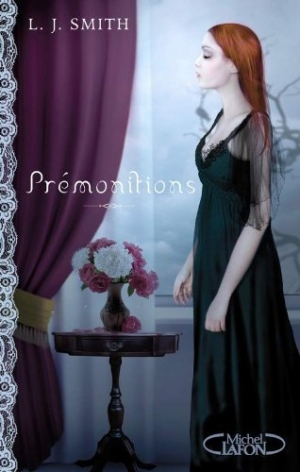 L.J. Smith - Prémonitions, intégrale