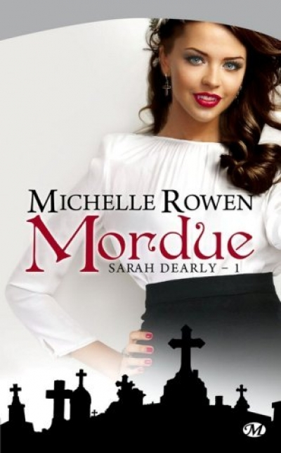 Michelle Rowen - Sarah Dearly, tome 1 : Mordue