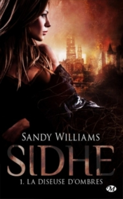 Sandy Williams - Sidhe, tome 1 : La diseuse d'ombres