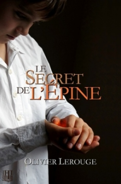 Olivier Lerouge - Le secret de l'épine