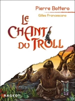 Pierre Bottero - Le Chant du Troll