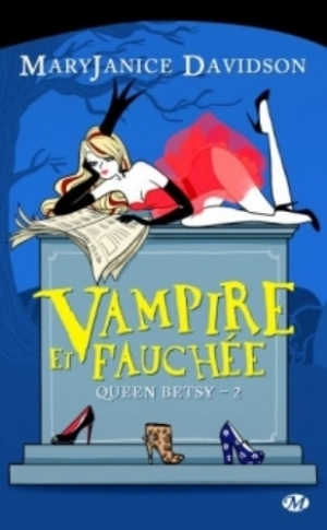 MaryJanice Davidson - Queen Betsy, tome 2 : Vampire et fauchée