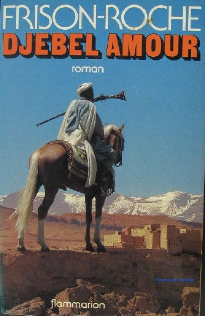 Roger Frison-Roche - Djebel amour