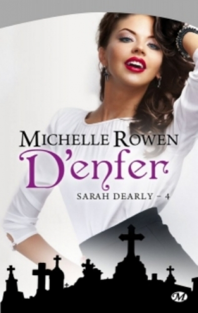 Michelle Rowen - Sarah Dearly, tome 4 : D'enfer