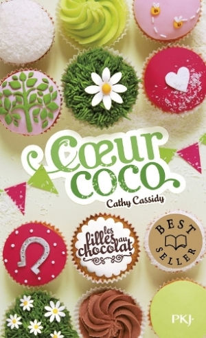 Cathy Cassidy - Les filles au chocolat, tome 4 : Coeur coco