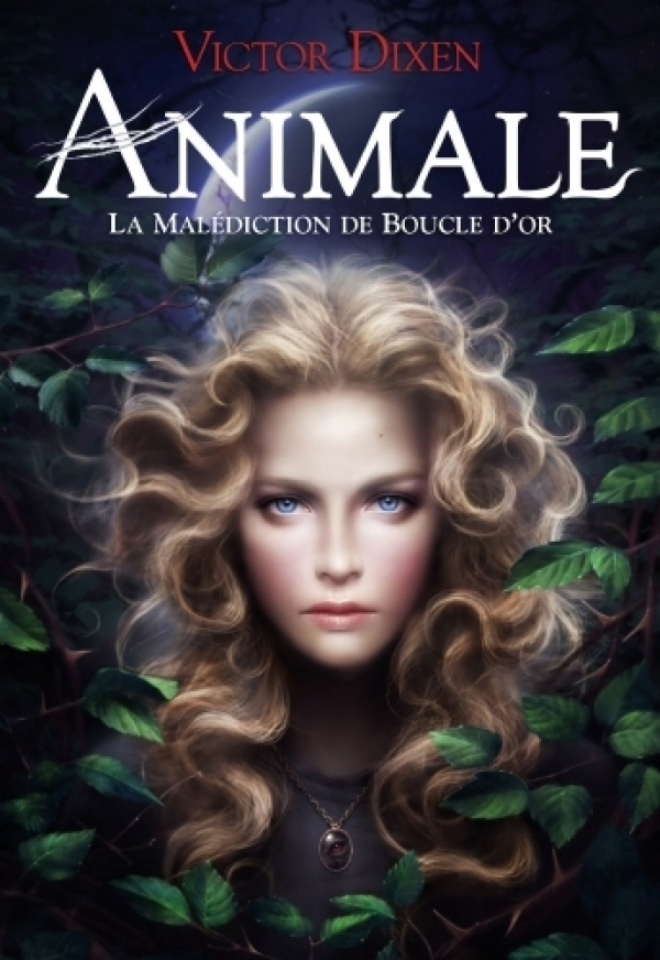 Victor Dixen - Animale, tome 1 : La Malédiction de Boucle D'or