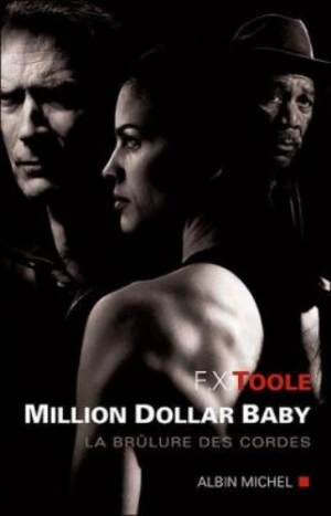 F. X. Toole - Million dollar baby : La brûlure des cordes