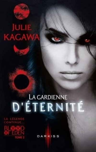 Julie Kagawa - Blood of Eden, tome 2 : La gardienne d'éternité